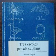 Libros: TRES ESCOLES PER ALS CATALANS. MIQUEL PUEYO.. Lote 141130018