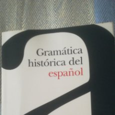 Libros: GRAMÁTICA HISTÓRICA DEL ESPAÑOL. Lote 145811252