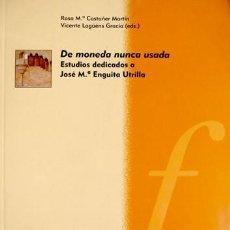 Libros: DE MONEDA NUNCA USADA. ESTUDIOS FILOLÓGICOS DEDICADOS A JOSÉ MARÍA ENGUITA UTRILLA. 2010.. Lote 149958906