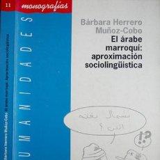 Libros: HERRERO MUÑOZ - COBO, BÁRBARA. EL ÁRABE MARROQUÍ: APROXIMACIÓN SOCIOLINGUÍSTICA. 1996.. Lote 150344138