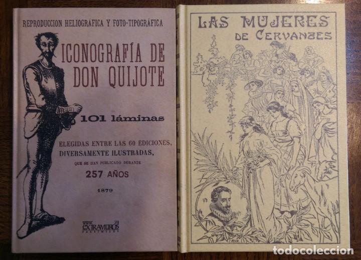 2 LIBROS FACSÍMILES RELATIVOS A EL QUIJOTE DE LA MANCHA Y MIGUEL DE CERVANTES. ICONOGRAFÍA MUJERES (Neue Bücher - Geisteswissenschaften - Philologie)