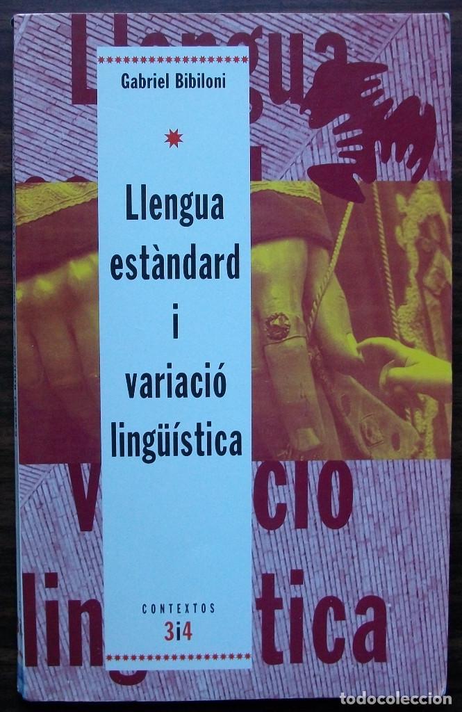 LLENGUA ESTANDARD I VARIACIO LINGÜISTICA. GABRIEL BIBILONI. (Libros Nuevos - Humanidades - Filología)