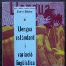 Libros: LLENGUA ESTANDARD I VARIACIO LINGÜISTICA. GABRIEL BIBILONI. . Lote 152524030