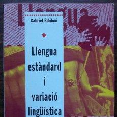 Livres: LLENGUA ESTANDARD I VARIACIO LINGÜISTICA. GABRIEL BIBILONI.. Lote 185566037
