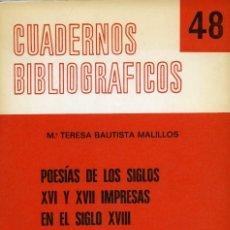 Libros: M. TERESA BAUTISTA MALILLOS, POESÍAS DE LOS SIGLOS XVI Y XVII IMPRESAS EN EL SIGLO XVIII. Lote 152881978