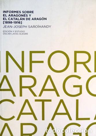SAROÏHANDY. INFORMES SOBRE EL ARAGONÉS Y EL CATALÁN DE ARAGÓN (1898-1916). ED. OSCAR LATAS. 2009. (Libros Nuevos - Humanidades - Filología)