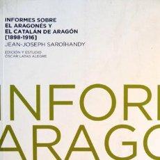 Livres: SAROÏHANDY. INFORMES SOBRE EL ARAGONÉS Y EL CATALÁN DE ARAGÓN (1898-1916). ED. OSCAR LATAS. 2009.. Lote 156042534