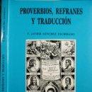 Libros: PROVERBIOS, REFRANES Y TRADUCCIÓN. J. HOWELL Y SU COLECCIÓN BILINGÜE DE REFRANES ESPA. (1659). 1996.. Lote 165602874