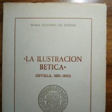 Libros: «LA ILUSTRACIÓN BÉTICA» (SEVILLA 1881-1882) - GIL JIMÉNEZ, MARÍA DOLORES. Lote 175519939