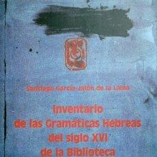 Libros: INVENTARIO DE LAS GRAMÁTICAS HEBREAS DEL SIGLO XVI DE LA BIB. GRAL. DE LA UNIV. DE SALAMANCA. 1996.. Lote 176737189