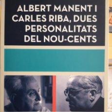 Libros: JAUME MEDINA. ALBERT MANENT I CARLES RIBA, DUES PERSONALITATS DEL NOU-CENTS. PAMSA, 1A ED. MAIG 2015. Lote 177712069