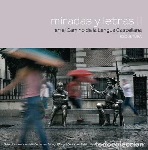 MIRADAS Y LETRAS II EN EL CAMINO DE LA LENGUA CASTELLANA (2011) - VARIOS AUTORES - ISBN: 97884441032 (Libros Nuevos - Humanidades - Filología)