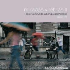 Libros: MIRADAS Y LETRAS II EN EL CAMINO DE LA LENGUA CASTELLANA (2011) - VARIOS AUTORES - ISBN: 97884441032. Lote 152705512