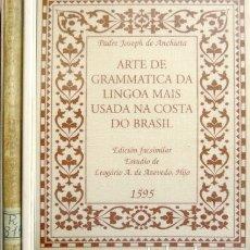 Libros: ANCHIETA, J. ARTE DE GRAMMATICA DA LINGOA MAIS USADA NA COSTA DO BRASIL. FACSÍMIL EDICIÓN 1595. 1999. Lote 179959100