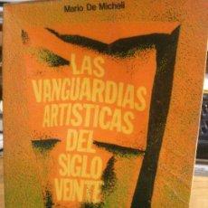 Libros: LAS VANGUARDISTAS ARTISTICAS DEL SIGLO VEINTE, MARIO DE MICHELI.. Lote 182405121