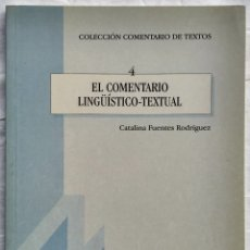 Livres: EL COMEMTARIO LINGÜÍSTICO - TEXTUAL. CATALINA FUENTES RODRÍGUEZ. Lote 182421078