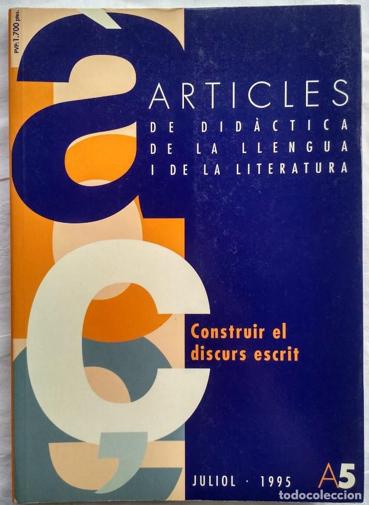 ARTICLES DE DIDACTICA DE LA LLENGUA I DE LA LITERATURA. CONSTRUIR EL DISCURS ESCRIT. A5 1995 (Libros Nuevos - Humanidades - Filología)