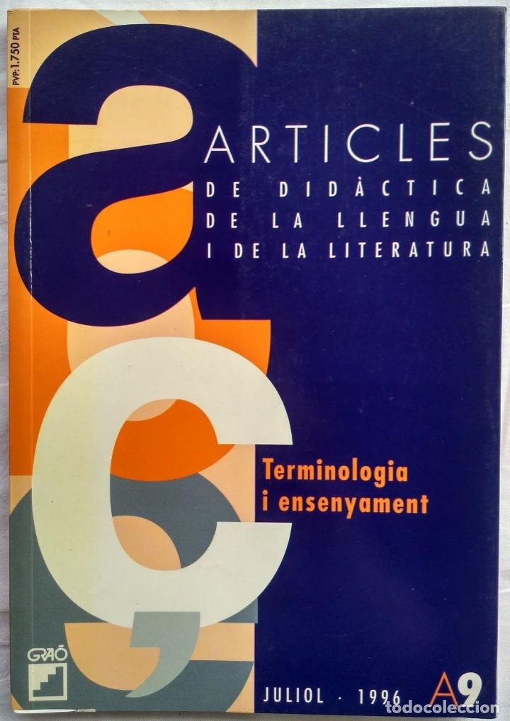 ARTICLES DE DIDACTICA DE LA LLENGUA I DE LA LITERATURA. TERMINOLOGIA I ENSENYAMENT. A9 1996 (Libros Nuevos - Humanidades - Filología)