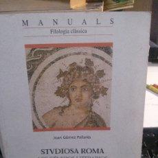 Libros: STRVDIOSA ROMA, LOS GÉNEROS LITERARIOS EN LA CULTURA ROMANA, JOAN GÓMEZ PALLARÉS.. Lote 183014682