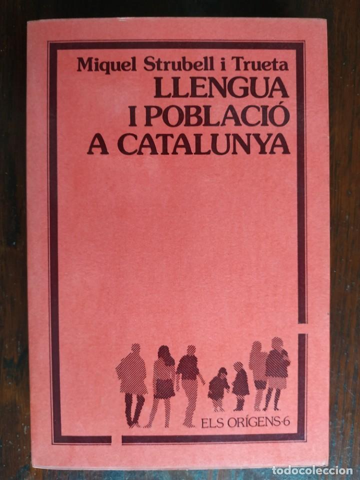 LLENGUA I POBLACIÓ A CATALUNYA DE MIQUEL STRUBELL I TRUETA. ANÀLISI ACTUAL DE LA LLENGUA CATALANA (Libros Nuevos - Humanidades - Filología)
