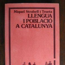 Livres: LLENGUA I POBLACIÓ A CATALUNYA DE MIQUEL STRUBELL I TRUETA. ANÀLISI ACTUAL DE LA LLENGUA CATALANA. Lote 183496777
