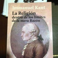Libros: LA RELIGIÓN DENTRO DE LOS LÍMITES DE LA MERA RAZÓN IMMANUEL KANT. Lote 183556441