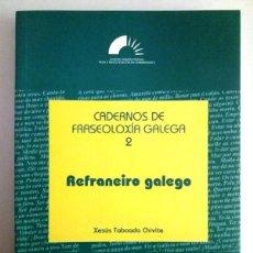 Livros: GALICIA: CADERNOS DE FRASEOLOXIA GALEGA 2 / REFRANEIRO GALEGO / XESUS TABOADA CHIVITE. Lote 184279251