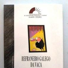 Livros: GALICIA: REFRANEIRO GALEGO DA VACA / PEDRO BENAVENTE JAREÑO - XESUS FERRO RUIBAL. Lote 184280223