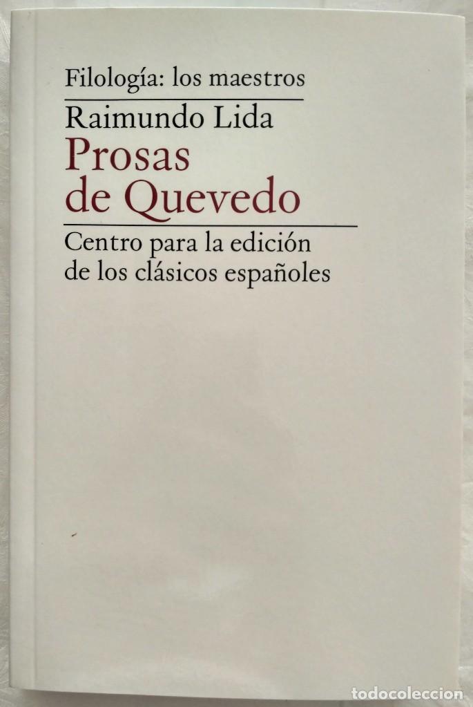PROSAS DE QUEVEDO. RAIMUNDO LIDA. (Libros Nuevos - Humanidades - Filología)