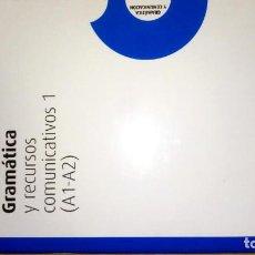 Libros: GRAMÁTICA Y RECURSOS COMUNICATIVOS 1 (A1- A2). Lote 189675701