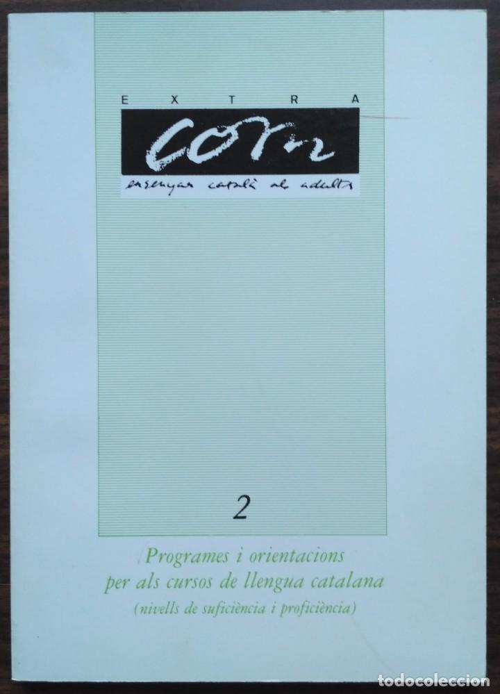 PROGRAMES I ORIENTACIONS PER ALS CURSOS DE LLENGUA CATALANA (NIVELLS DE SUFICIÈNCIA I PROFICIÈNCIA) (Libros Nuevos - Humanidades - Filología)