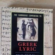 Livres: THE CAMBRIDGE COMPANION TO GREEK LYRIC. Lote 190353013