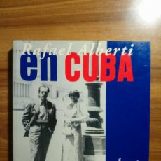 Libros: RAFAEL ALBERTI EN CUBA - AUGIER, ÁNGEL. Lote 190399923
