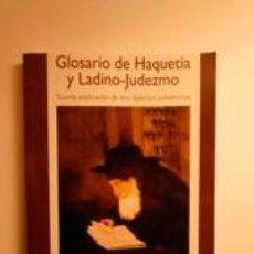 Libros: GLOSARIO DE HAQUETÍA Y LADINO-JUDEZMO. RAMÍREZ ORTIZ, TOMÁS . Lote 191323220