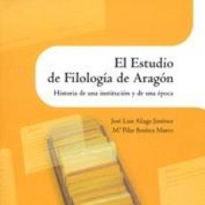 Libros: EL ESTUDIO DE FILOLOGÍA DE ARAGÓN, DE J. L. ALIAGA Y P. PILAR BENÍTEZ MARCO. Lote 193825811