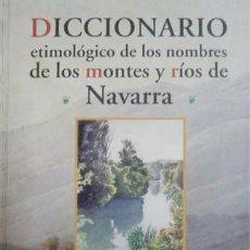 Libros: BELASKO, MIKEL. DICCIONARIO ETIMOLÓGICO DE LOS MONTES Y RÍOS DE NAVARRA. 2000.. Lote 194280560