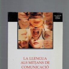 Libros: LA LLENGUA ALS MITJANS DE COMUNICASIO PER ANTONI FERRANDO,ED.FILOGIA VALENCIANA 1987. Lote 195156240