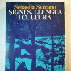 Libros: SIGNES LLENGUA I CULTURA. SEBASTIA SERRANO. Lote 196255188