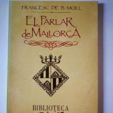 Livres: EL PARLAR DE MALLORCA. FRANCESC DE BORJA MOLL. Lote 198731401