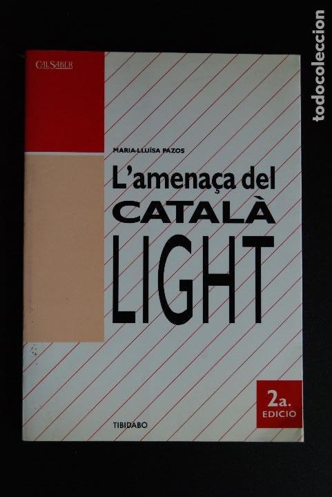5. L'AMENAÇA DEL CATALÀ LIGHT - MARIA-LLUÏSA PAZOS - TIBIDABO, 1990 (Libros Nuevos - Humanidades - Filología)
