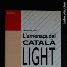 Libros: 5. L'AMENAÇA DEL CATALÀ LIGHT - MARIA-LLUÏSA PAZOS - TIBIDABO, 1990. Lote 198328860