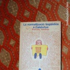 Libros: 3 - LA NORMALITZACIÓ LINGÜÍSTICA A CATALUNYA. FRANCESC VALLVERDÚ. ED. LAIA, 1979. Lote 194893366