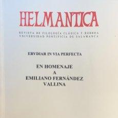 Libros: HELMANTICA. ERUDIAR IN VIA PERFECTA. EN HOMENAJE A EMILIANO FERNÁNDEZ VALLINA.. Lote 203996092