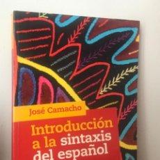 Livres: INTRODUCCIÓN A LA SINTAXIS DEL ESPAÑOL. JOSÉ CAMACHO. Lote 205021866