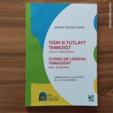 Libros: CURSO DE LENGUA TAMAZIGHT. NIVEL ELEMENTAL - HASSAN YAHIA, JAHFAR. Lote 204767792