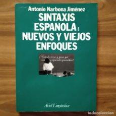 Libros: SINTAXIS ESPAÑOLA: NUEVOS Y VIEJOS ENFOQUES - NARBONA JIMÉNEZ, ANTONIO. Lote 204767815