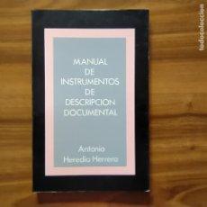 Libros: MANUAL DE INSTRUMENTOS DE DESCRIPCIÓN DOCUMENTAL - HEREDIA HERRERA, ANTONIO. Lote 204767821