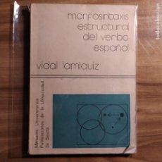Libros: MORFOSINTAXIS ESTRUCTURAL DEL VERBO ESPAÑOL - LAMÍQUIZ, VIDAL. Lote 204767816