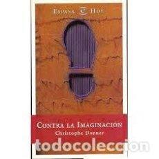 Libros: CHRISTOPHER DONNER - CONTRA LA IMAGINACIÓN. Lote 206962196