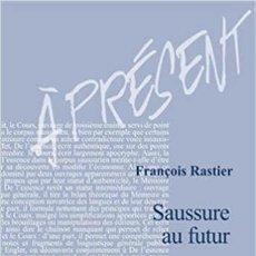 Libros: FRANÇOIS RASTIER - SAUSSURE AU FUTUR. Lote 207048320
